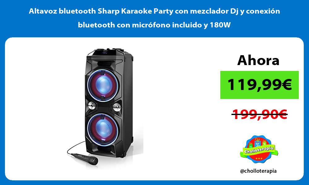 Altavoz bluetooth Sharp Karaoke Party con mezclador Dj y conexión bluetooth con micrófono incluido y 180W