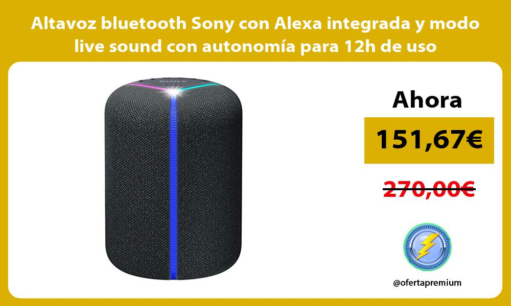 Altavoz bluetooth Sony con Alexa integrada y modo live sound con autonomía para 12h de uso