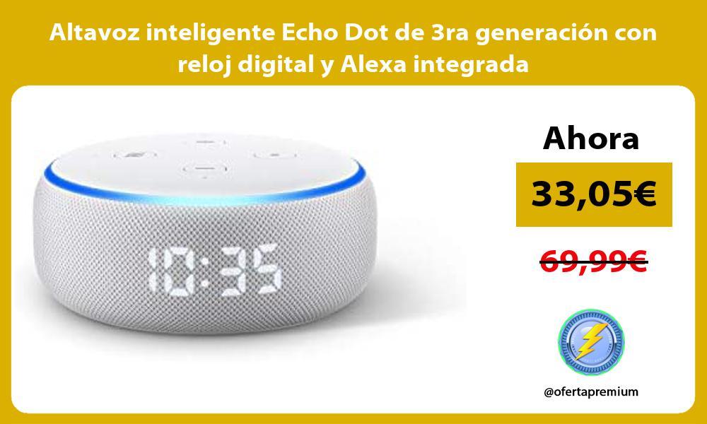 Altavoz inteligente Echo Dot de 3ra generación con reloj digital y Alexa integrada