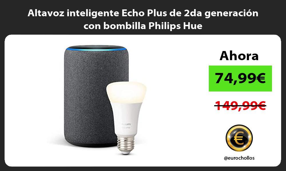 Altavoz inteligente Echo Plus de 2da generación con bombilla Philips Hue
