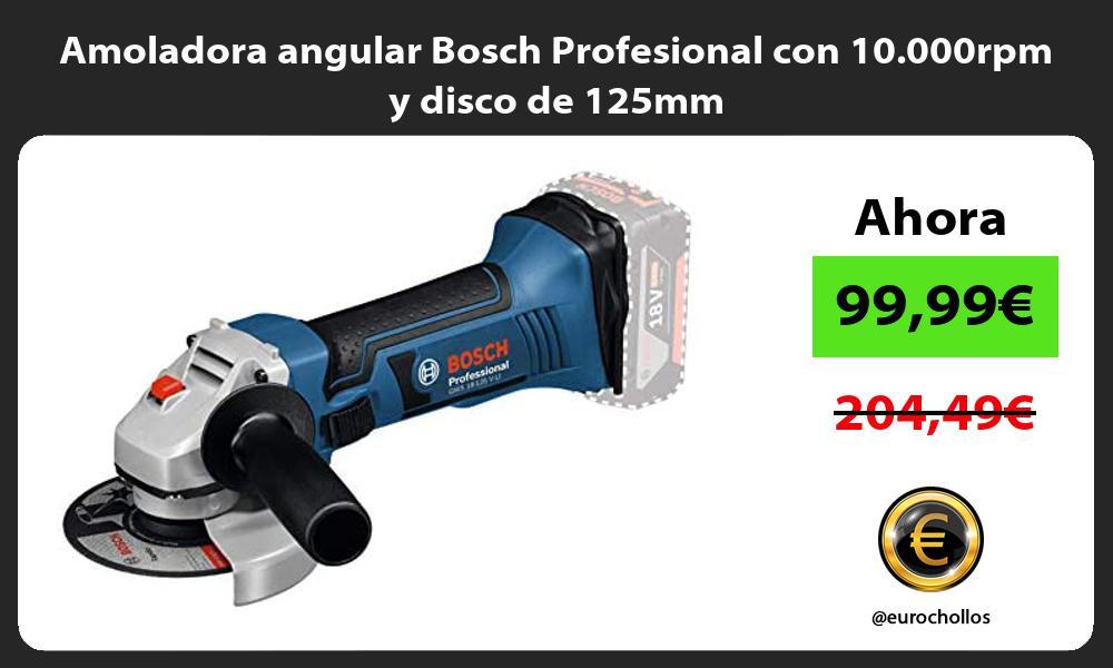 Amoladora angular Bosch Profesional con 10 000rpm y disco de 125mm