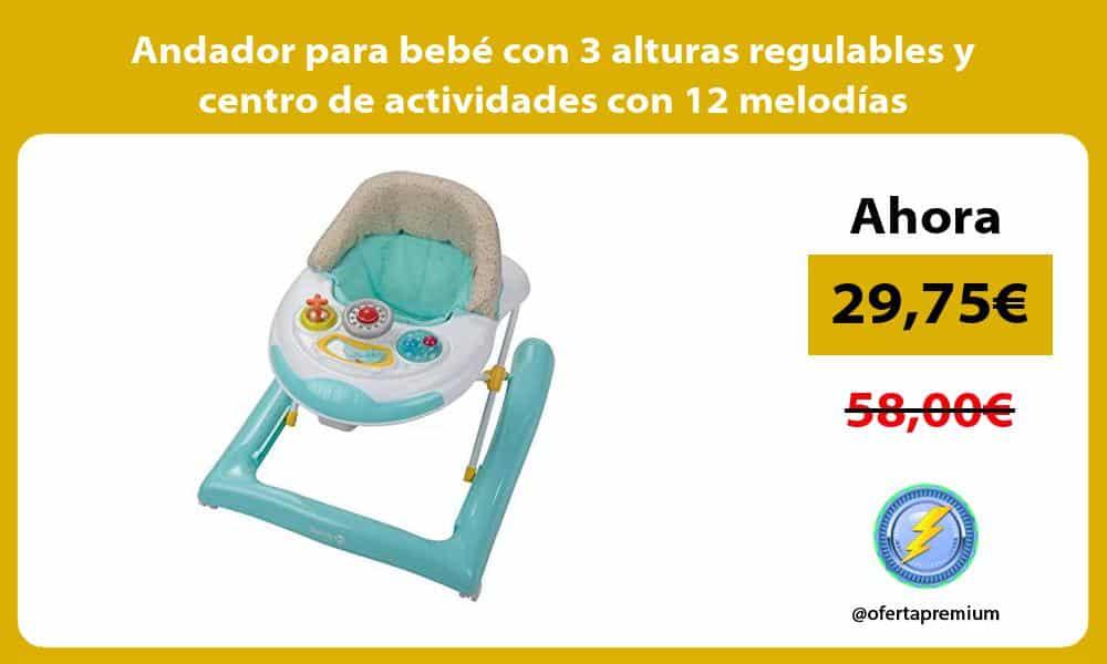 Andador para bebé con 3 alturas regulables y centro de actividades con 12 melodías