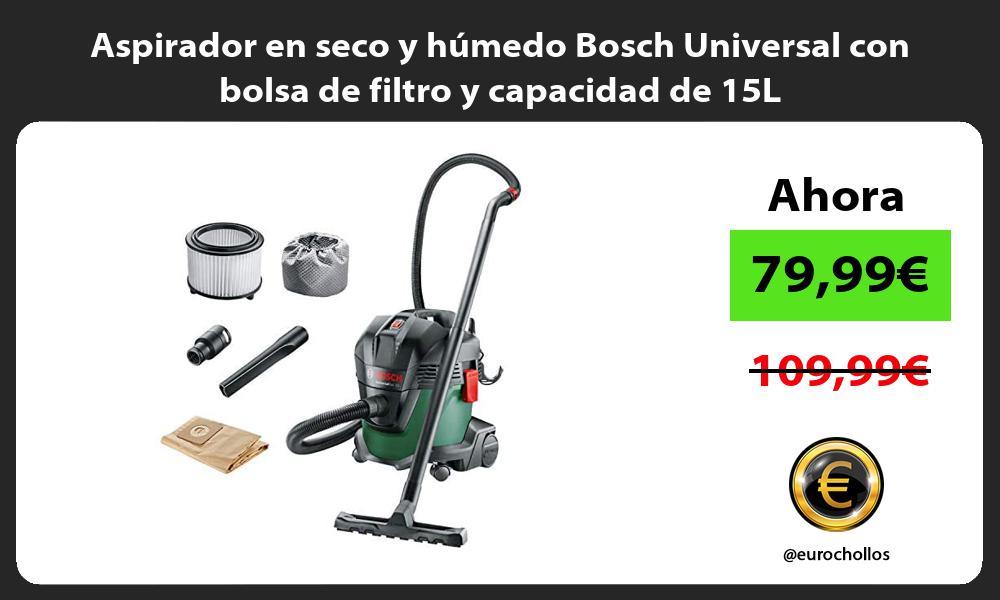 Aspirador en seco y húmedo Bosch Universal con bolsa de filtro y capacidad de 15L
