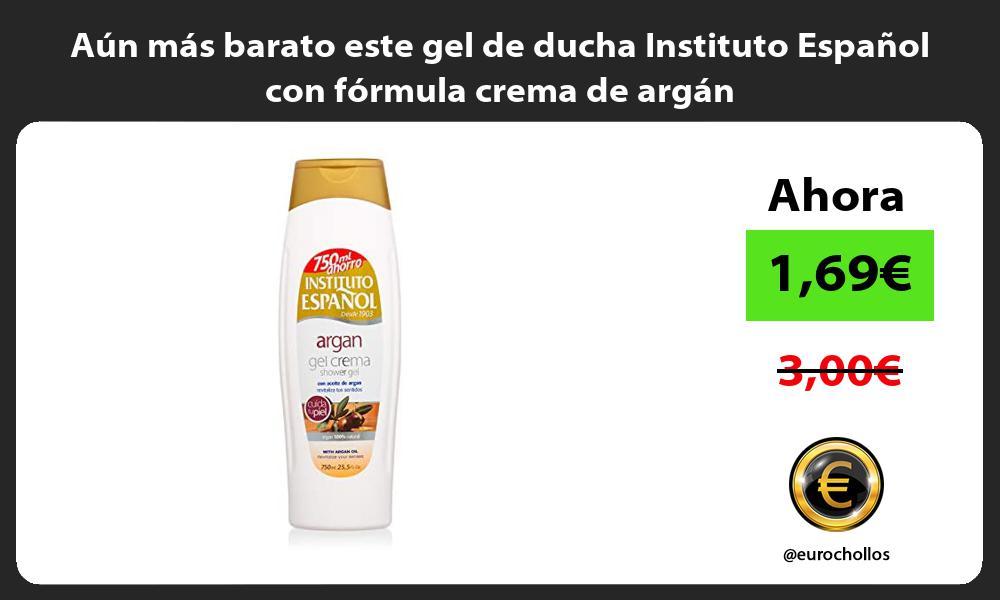 Aun mas barato este gel de ducha Instituto Espanol con formula crema de argan