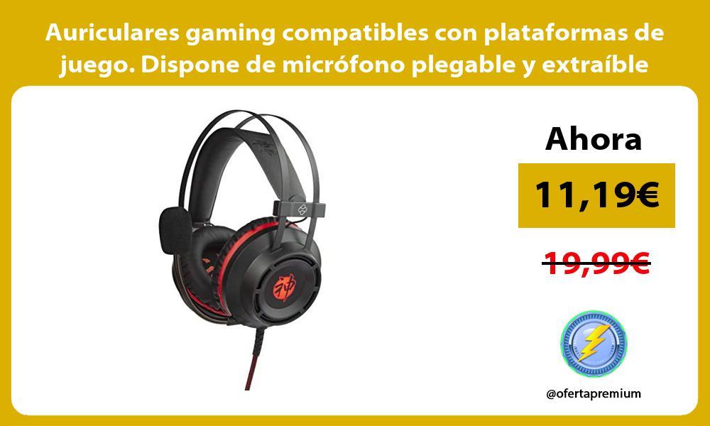 Auriculares gaming compatibles con plataformas de juego Dispone de microfono plegable y extraible