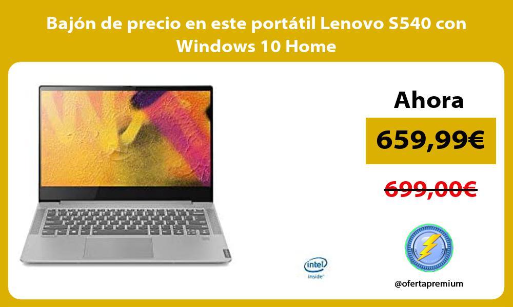 Bajón de precio en este portátil Lenovo S540 con Windows 10 Home
