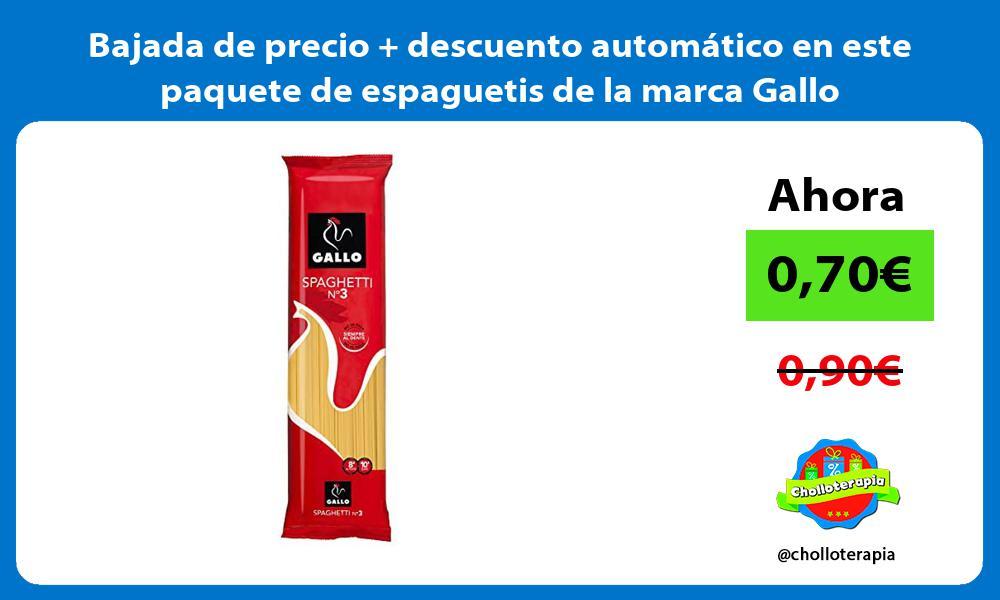 Bajada de precio descuento automatico en este paquete de espaguetis de la marca Gallo