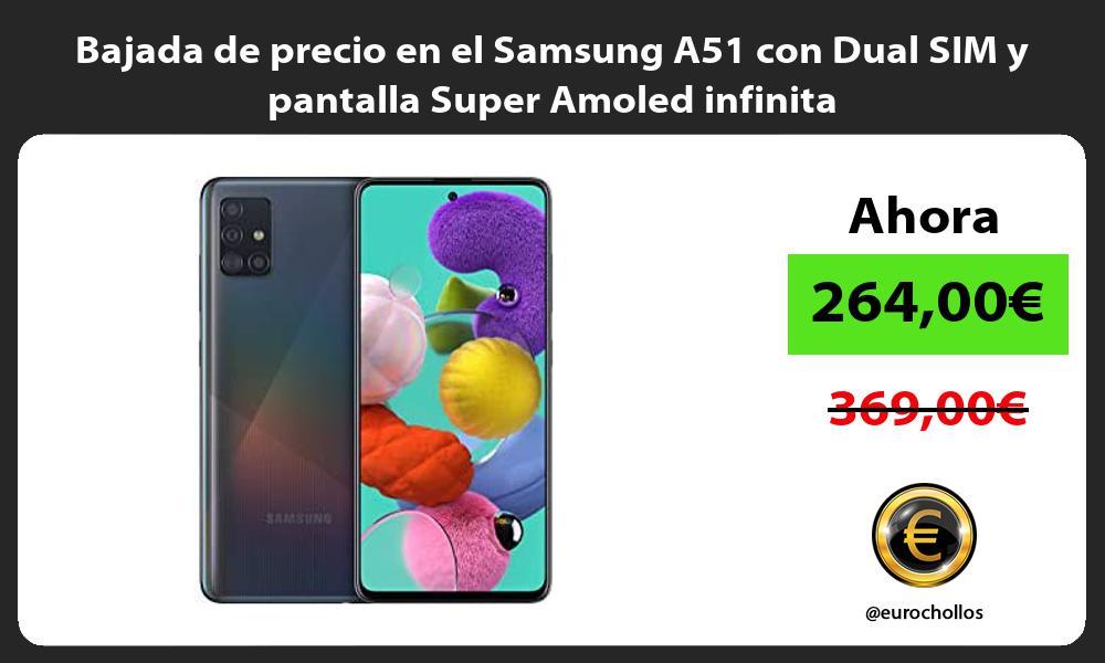 Bajada de precio en el Samsung A51 con Dual SIM y pantalla Super Amoled infinita