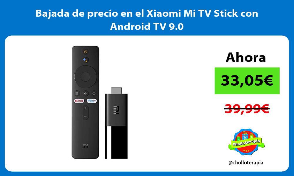 Bajada de precio en el Xiaomi Mi TV Stick con Android TV 9 0