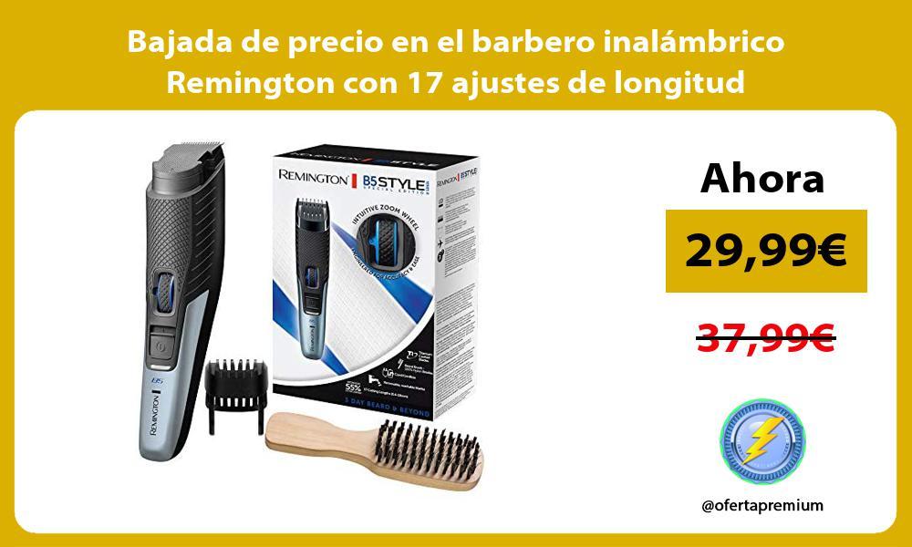 Bajada de precio en el barbero inalambrico Remington con 17 ajustes de longitud