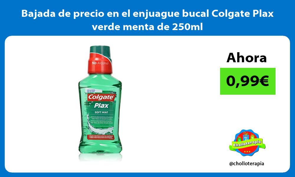 Bajada de precio en el enjuague bucal Colgate Plax verde menta de 250ml