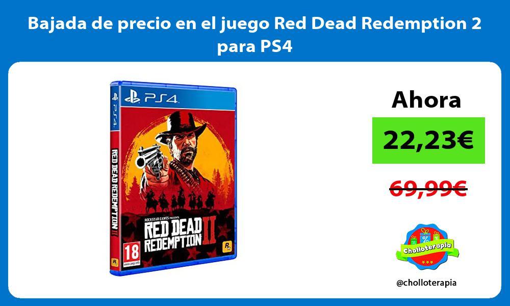 Bajada de precio en el juego Red Dead Redemption 2 para PS4