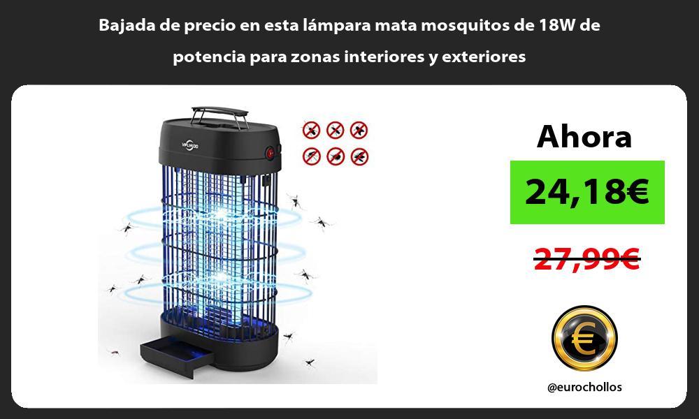 Bajada de precio en esta lampara mata mosquitos de 18W de potencia para zonas interiores y exteriores