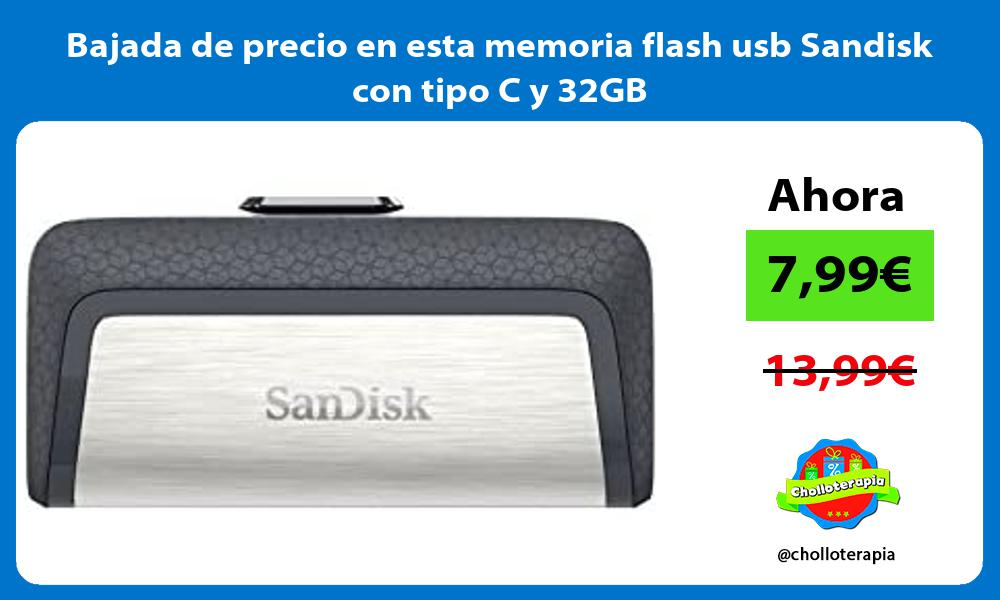 Bajada de precio en esta memoria flash usb Sandisk con tipo C y 32GB