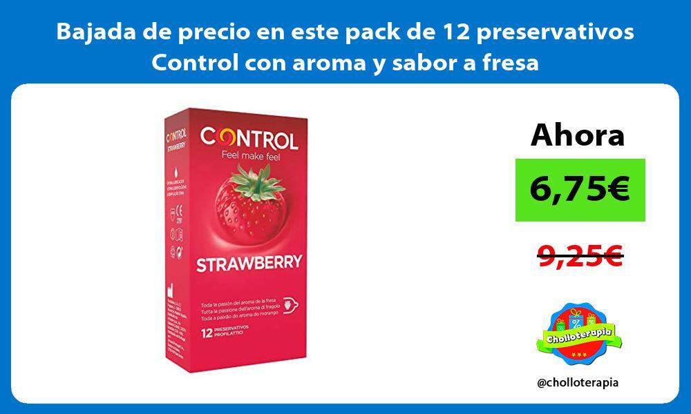 Bajada de precio en este pack de 12 preservativos Control con aroma y sabor a fresa