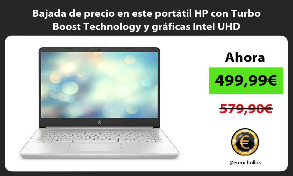 Bajada de precio en este portatil HP con Turbo Boost Technology y graficas Intel UHD