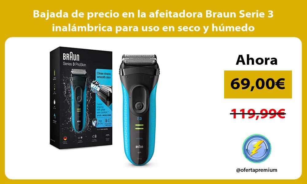 Bajada de precio en la afeitadora Braun Serie 3 inalambrica para uso en seco y humedo
