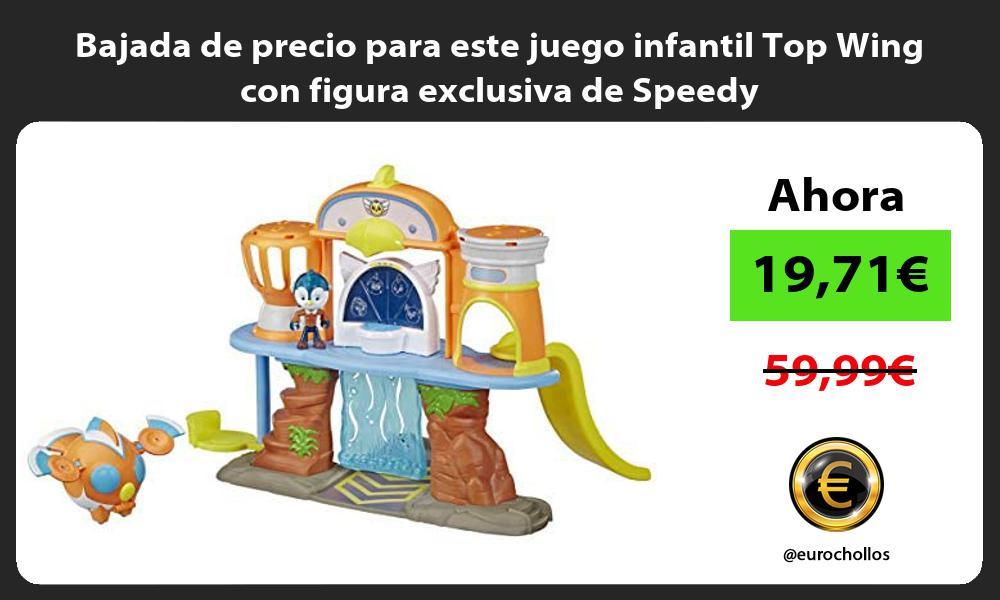 Bajada de precio para este juego infantil Top Wing con figura exclusiva de Speedy