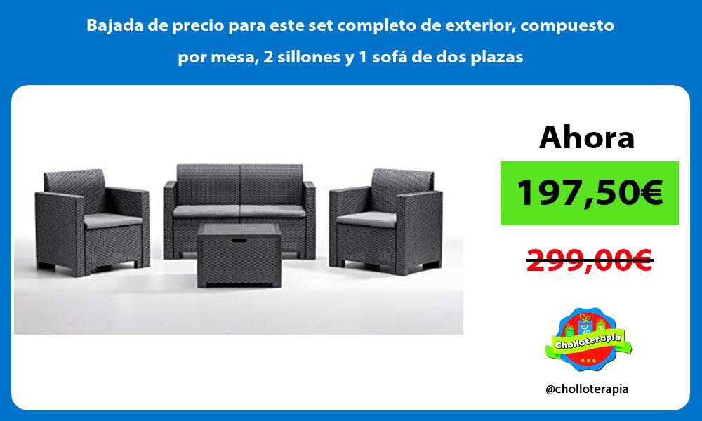 Bajada de precio para este set completo de exterior compuesto por mesa 2 sillones y 1 sofa de dos plazas