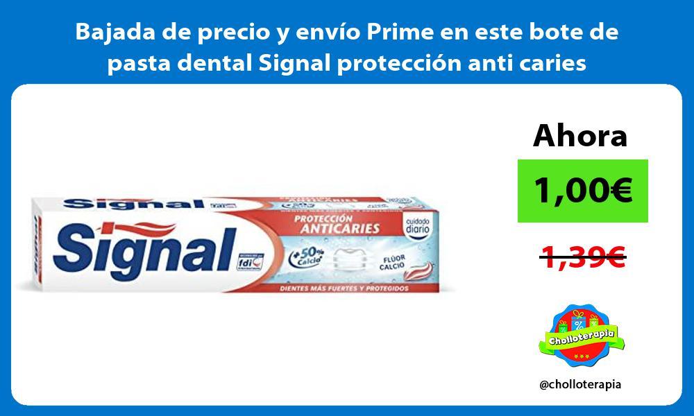 Bajada de precio y envio Prime en este bote de pasta dental Signal proteccion anti caries