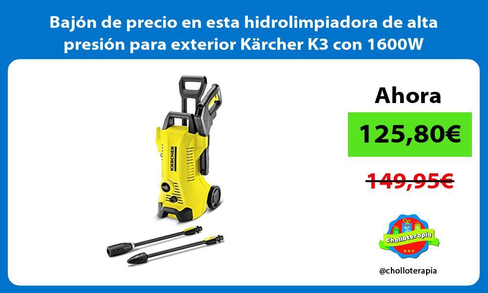 Bajon de precio en esta hidrolimpiadora de alta presion para exterior Karcher K3 con 1600W