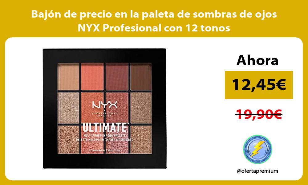 Bajon de precio en la paleta de sombras de ojos NYX Profesional con 12 tonos