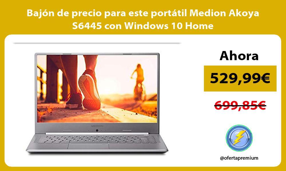 Bajon de precio para este portatil Medion Akoya S6445 con Windows 10 Home