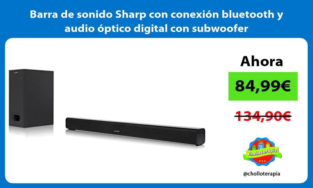 Barra de sonido Sharp con conexión bluetooth y audio óptico digital con subwoofer