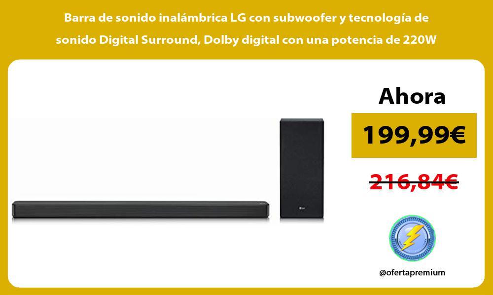 Barra de sonido inalámbrica LG con subwoofer y tecnología de sonido Digital Surround Dolby digital con una potencia de 220W