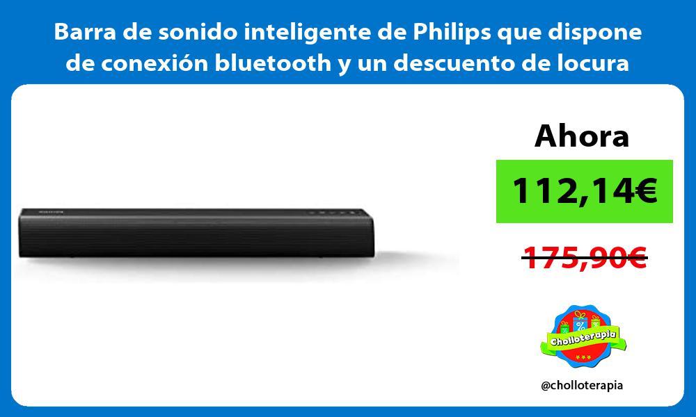 Barra de sonido inteligente de Philips que dispone de conexión bluetooth y un descuento de locura