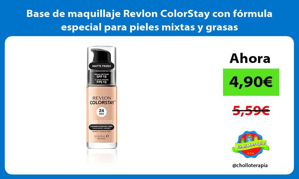Base de maquillaje Revlon ColorStay con fórmula especial para pieles mixtas y grasas