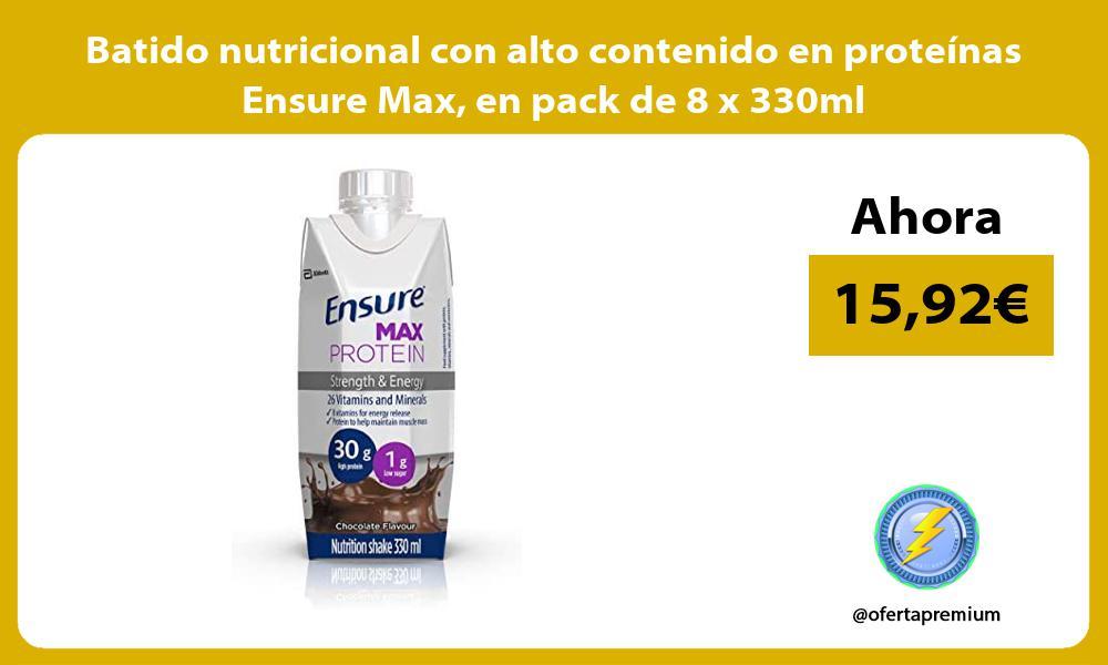 Batido nutricional con alto contenido en proteinas Ensure Max en pack de 8 x 330ml