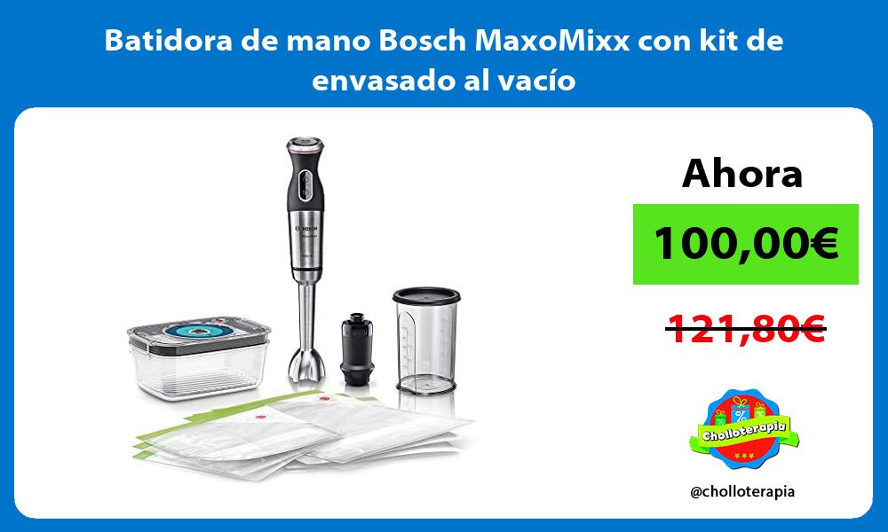 Batidora de mano Bosch MaxoMixx con kit de envasado al vacío
