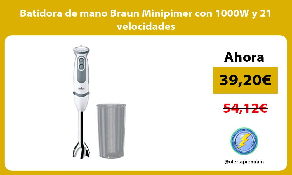Batidora de mano Braun Minipimer con 1000W y 21 velocidades