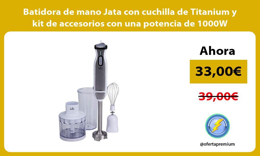 Batidora de mano Jata con cuchilla de Titanium y kit de accesorios con una potencia de 1000W