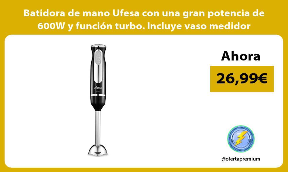 Batidora de mano Ufesa con una gran potencia de 600W y funcion turbo Incluye vaso medidor