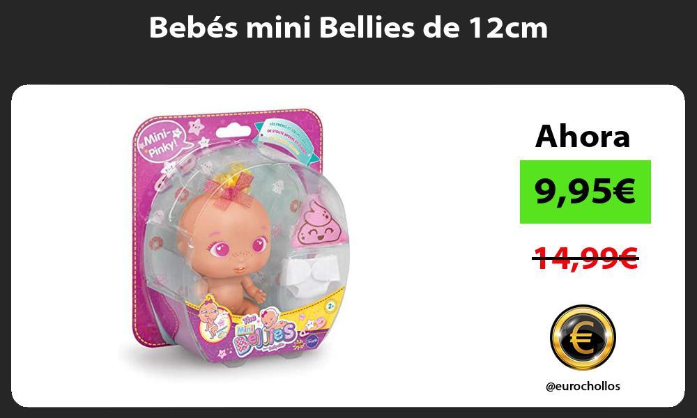 Bebés mini Bellies de 12cm