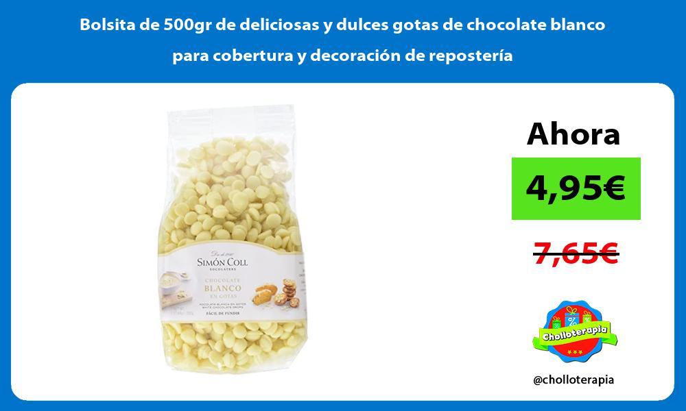 Bolsita de 500gr de deliciosas y dulces gotas de chocolate blanco para cobertura y decoracion de reposteria