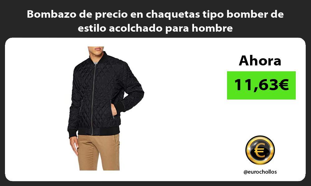Bombazo de precio en chaquetas tipo bomber de estilo acolchado para hombre