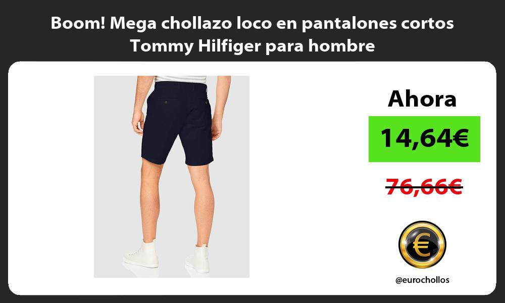 Boom Mega chollazo loco en pantalones cortos Tommy Hilfiger para hombre