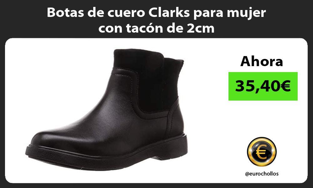 Botas de cuero Clarks para mujer con tacon de 2cm