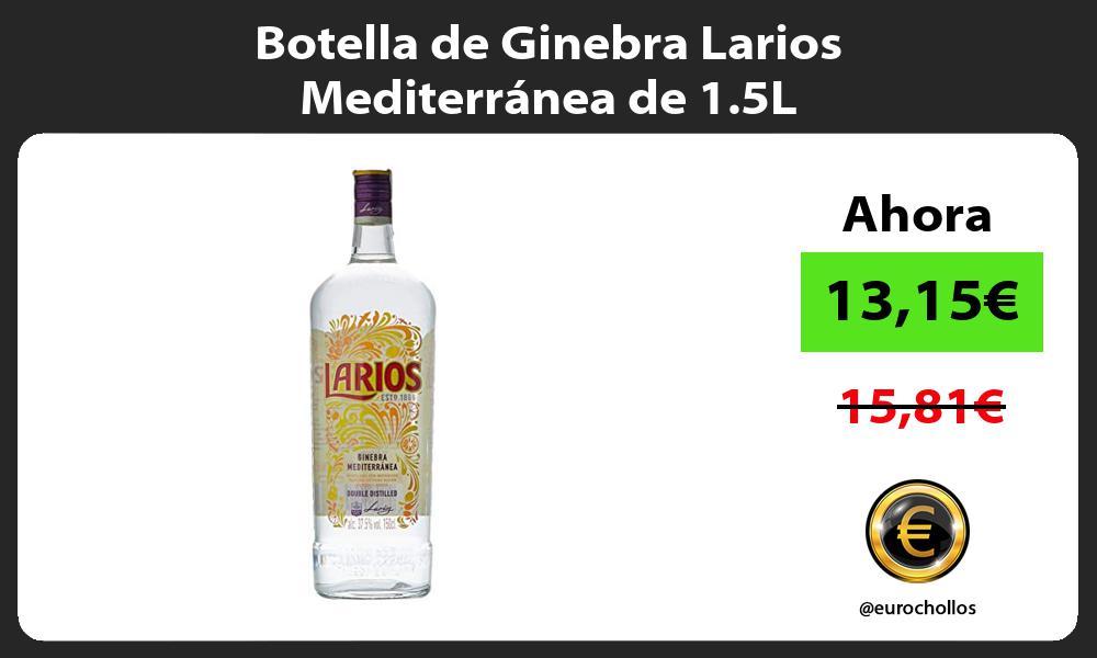 Botella de Ginebra Larios Mediterranea de 1 5L