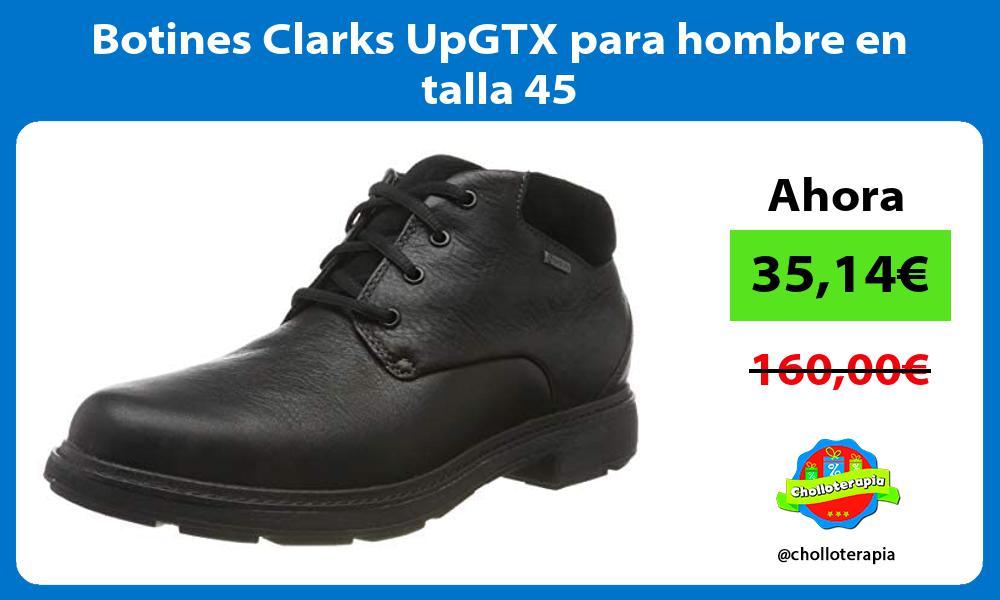 Botines Clarks UpGTX para hombre en talla 45