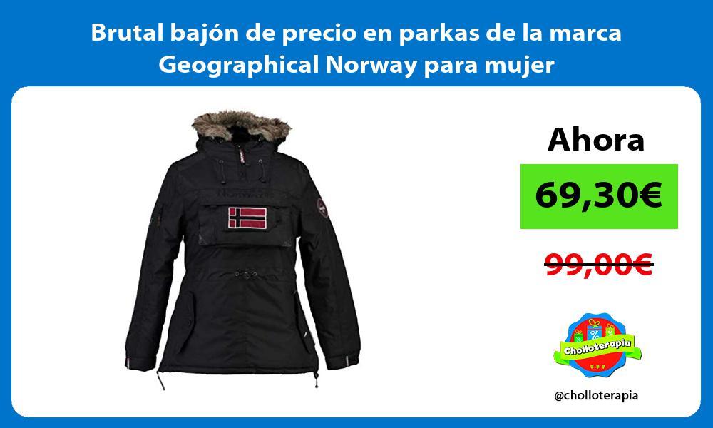 Brutal bajon de precio en parkas de la marca Geographical Norway para mujer