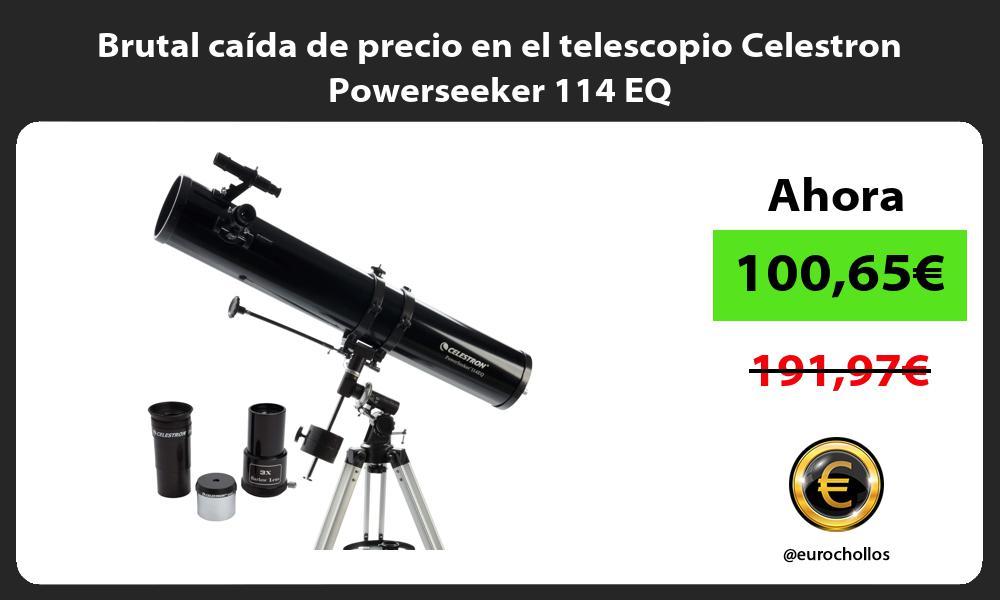 Brutal caida de precio en el telescopio Celestron Powerseeker 114 EQ