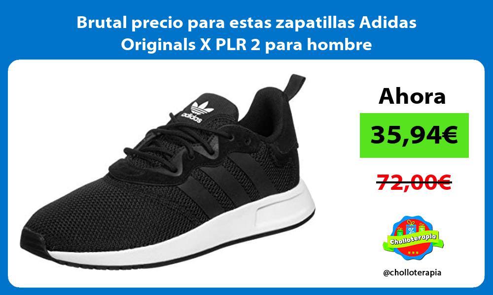 Brutal precio para estas zapatillas Adidas Originals X PLR 2 para hombre