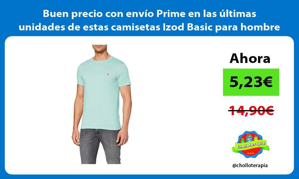 Buen precio con envio Prime en las ultimas unidades de estas camisetas Izod Basic para hombre