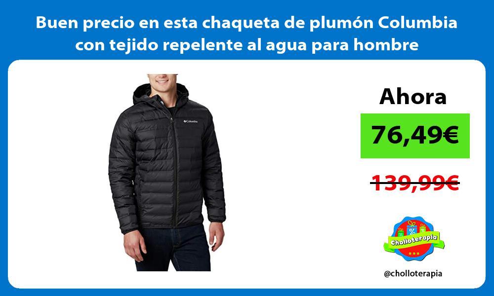 Buen precio en esta chaqueta de plumon Columbia con tejido repelente al agua para hombre