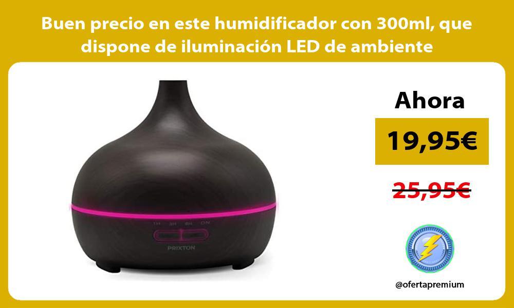 Buen precio en este humidificador con 300ml que dispone de iluminacion LED de ambiente