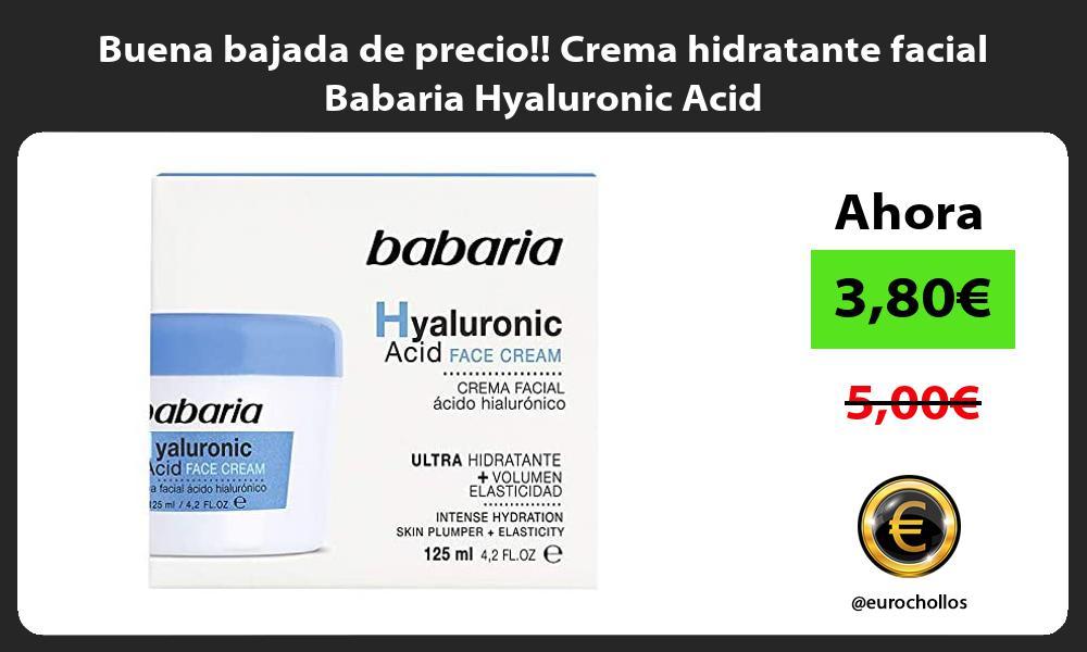 Buena bajada de precio Crema hidratante facial Babaria Hyaluronic Acid